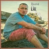 Die for It de Blayne