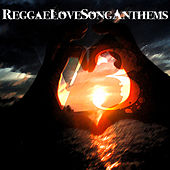 Reggae Love Songs - Anthems, Vol. 3 by Various Artists