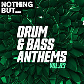 Nothing But... Drum & Bass Anthems, Vol. 03 de Various Artists