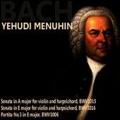 Bach: Sonata in A Major; Sonata in E Major; Partita No. 3 by Yehudi Menuhin