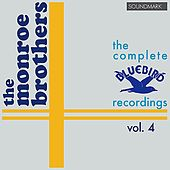 The Monroe Brothers Complete RCA Victor Bluebird Recordings, Vol. 4 by Bill and Charlie Monroe The Monroe Brothers