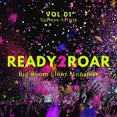 Ready 2 Roar (Big Room Floor Monsters), Vol. 1 von Various Artists