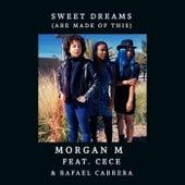 Sweet Dreams (Are Made of This) [feat. Cece & Rafael Cabrera] de Morgan M