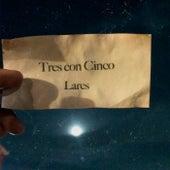 Tres Con Cinco by Lares