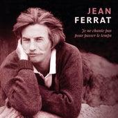 Je ne chante pas pour passer le temps von Jean Ferrat