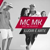 Iludir É Arte de Mc Mk