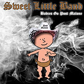Babies Go Post Malone by Sweet Little Band