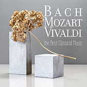 Bach, Mozart, Vivaldi - the Best Classical Music by Various Artists