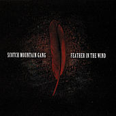 Feather in the Wind by Scotch Mountain Gang