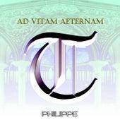 Ad Vitam Aeternam de Philippe