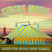Circus Music – Have Fun with Your Family de Various Artists
