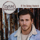 If I'm Being Honest de Dan Smalley