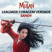 """Lealdade Coragem Verdade (De """"Mulan"""") by Sandy"""