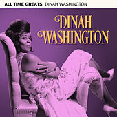 All Time Greats by Dinah Washington