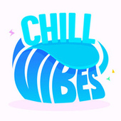 Chill Vibes di Various Artists