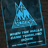 When The Walls Came Tumbling Down – Live In Oxford de Def Leppard