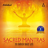 Sacred Mantras To Enrich Daily Life Vol 1 by Various Artists