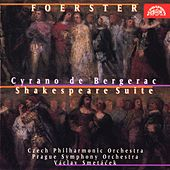 Foerster: Cyrano de Bergerac, Shakespeare Suite by Czech Philharmonic Orchestra