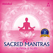 Sacred Mantras Salutation To The God Vol 2 by Various Artists