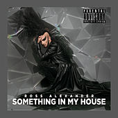 Something In My House de Ross Alexander