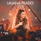Livre (Ao Vivo / Vol. 2) de Lauana Prado
