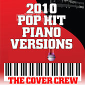 2010 Pop Hit Piano Versions by The Cover Crew