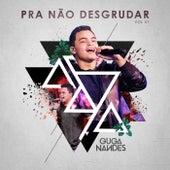 Pra Não Desgrudar (Ao Vivo / Vol. 1) by Guga Nandes