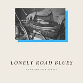 Lonely Road Blues by Champion Jack Dupree