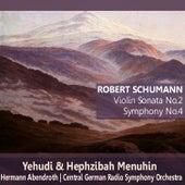 Schumann: Violin Sonata No. 2, Symphony No. 4 by Yehudi Menuhin