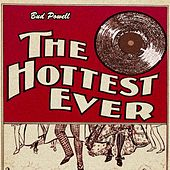 The Hottest Ever by Bud Powell, Bud Powell Trio, Frank SocolowÕs Duke Quintet, Bud Powell