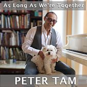 As Long As We're Together by Peter Tam