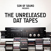 Son of Sound Presents: The Unreleased Dat Tapes de Various Artists