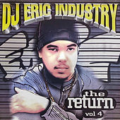 Dj Eric Industry The Return, Vol. 4 by DJ Eric