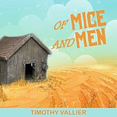 Of Mice and Men (Original Stage Play Soundtrack) by Timothy Vallier