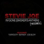 I'm Gone (Smoker's Anthem) - Single by Stevie Joe