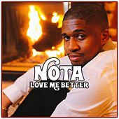 Love Me Better by N.O.T.A.