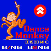 Dance Monkey (Disco Mix) by Bing Bong