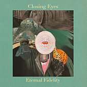 Eternal Fidelity by Closing Eyes
