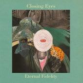 Eternal Fidelity van Closing Eyes