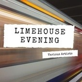 Limehouse Evening by Various Artists