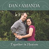 Together in Heaven by Dan