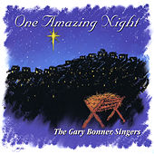 One Amazing Night by The Gary Bonner Singers