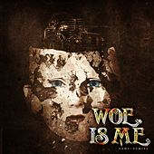 Fame>Demise by Woe, Is Me