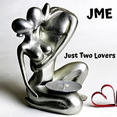 Just Two Lovers von JME
