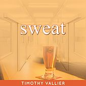 Sweat (Original Stage Play Soundtrack) by Timothy Vallier