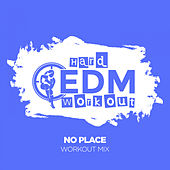 No Place by Hard EDM Workout