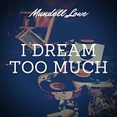 I Dream Too Much by Mundell Lowe