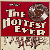 The Hottest Ever by Art Pepper