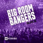 Big Room Bangers, Vol. 06 de Various Artists