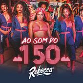 Ao Som do 150 de Mc Rebecca